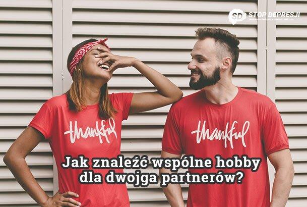 Jak znaleźć wspólne hobby dla dwojga partnerów?